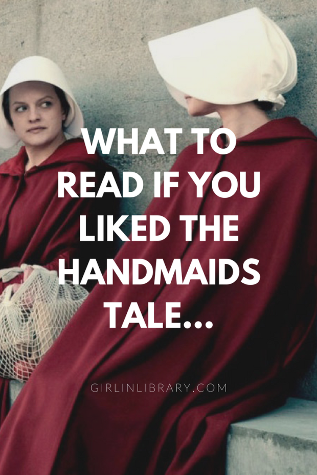 Novels to try reading if you liked The Handmaids Tale
